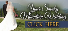 Your Smoky Mountain Wedding